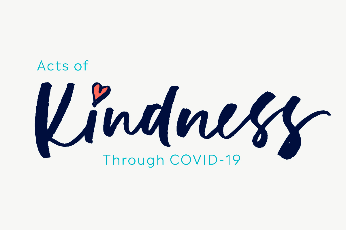 Acts of Kindness Through COVID-19